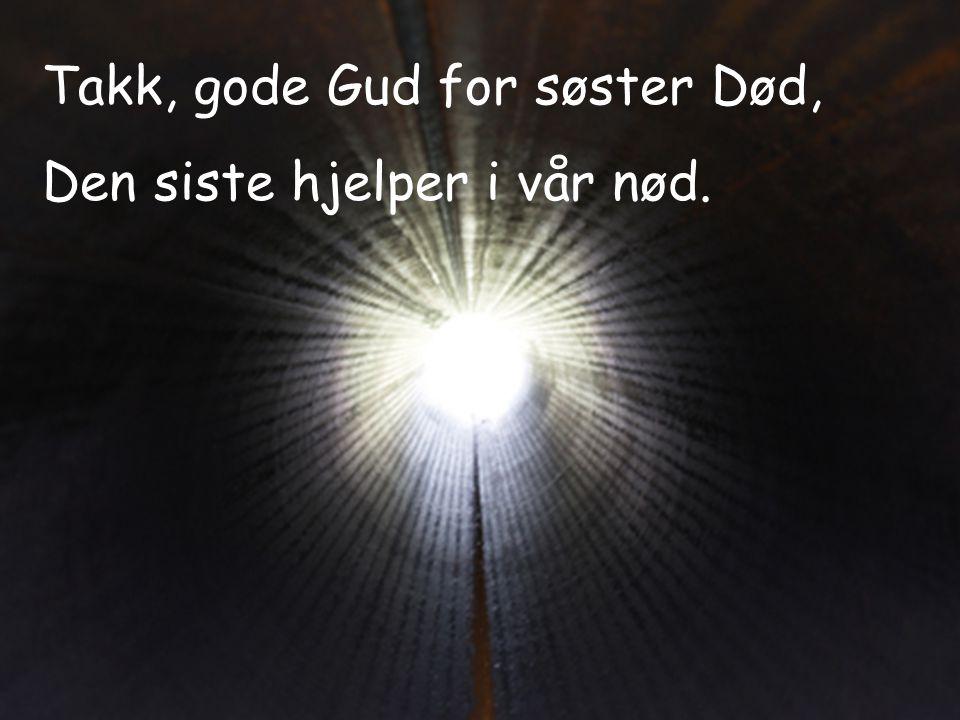 Takk, gode Gud for søster Død,