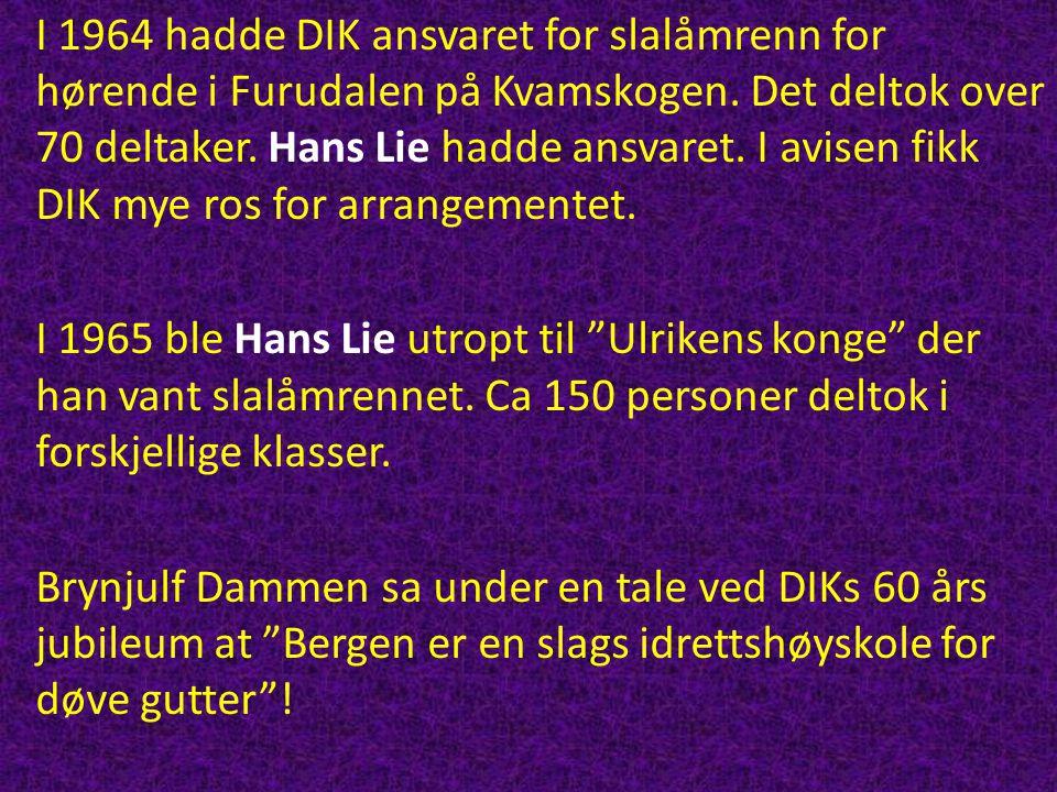 I 1964 hadde DIK ansvaret for slalåmrenn for hørende i Furudalen på Kvamskogen. Det deltok over 70 deltaker. Hans Lie hadde ansvaret. I avisen fikk DIK mye ros for arrangementet.