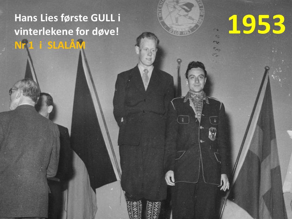 1953 Hans Lies første GULL i vinterlekene for døve! Nr 1 i SLALÅM