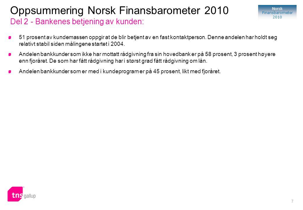 Oppsummering Norsk Finansbarometer 2010 Del 2 - Bankenes betjening av kunden: