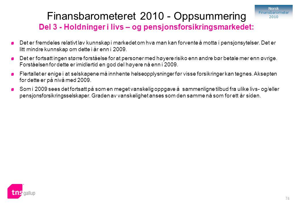 Finansbarometeret 2010 - Oppsummering Del 3 - Holdninger i livs – og pensjonsforsikringsmarkedet: