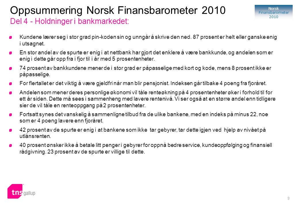 Oppsummering Norsk Finansbarometer 2010 Del 4 - Holdninger i bankmarkedet: