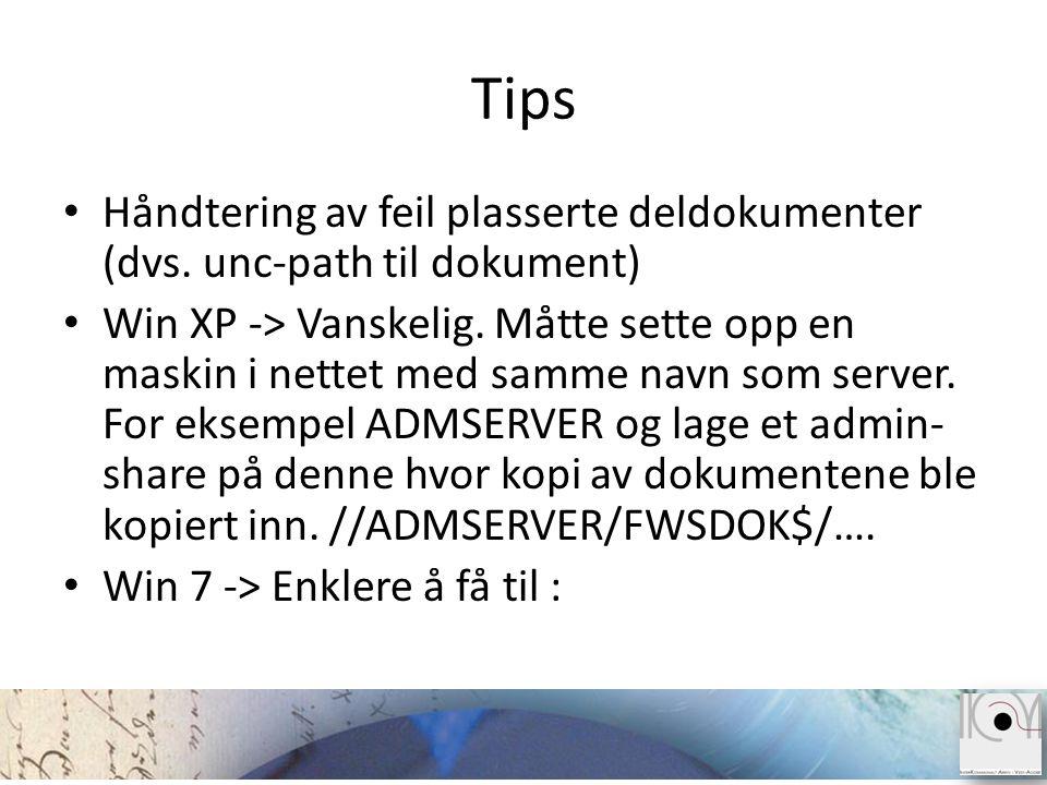 Tips Håndtering av feil plasserte deldokumenter (dvs. unc-path til dokument)