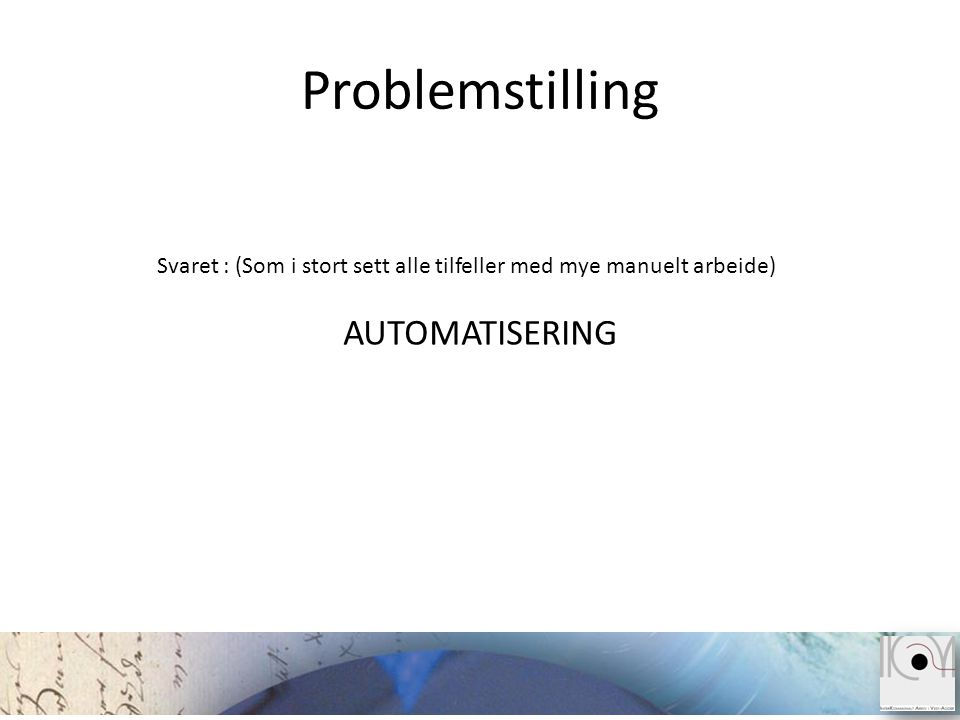 Problemstilling AUTOMATISERING