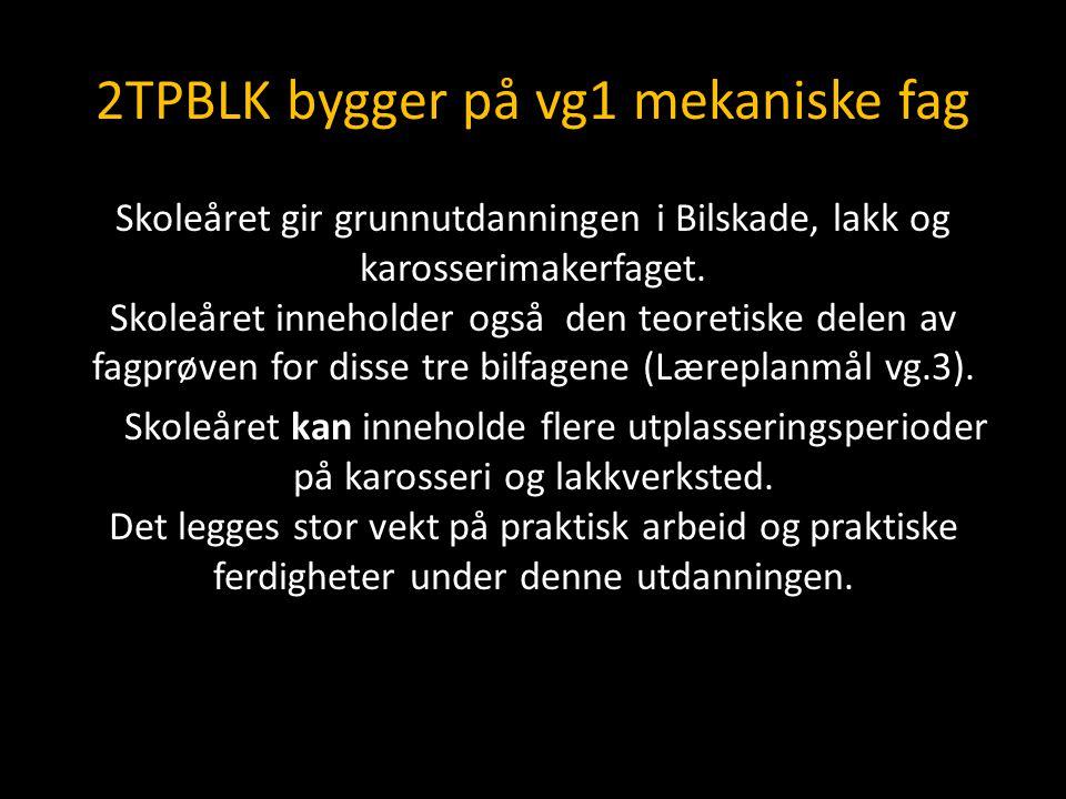 2TPBLK bygger på vg1 mekaniske fag