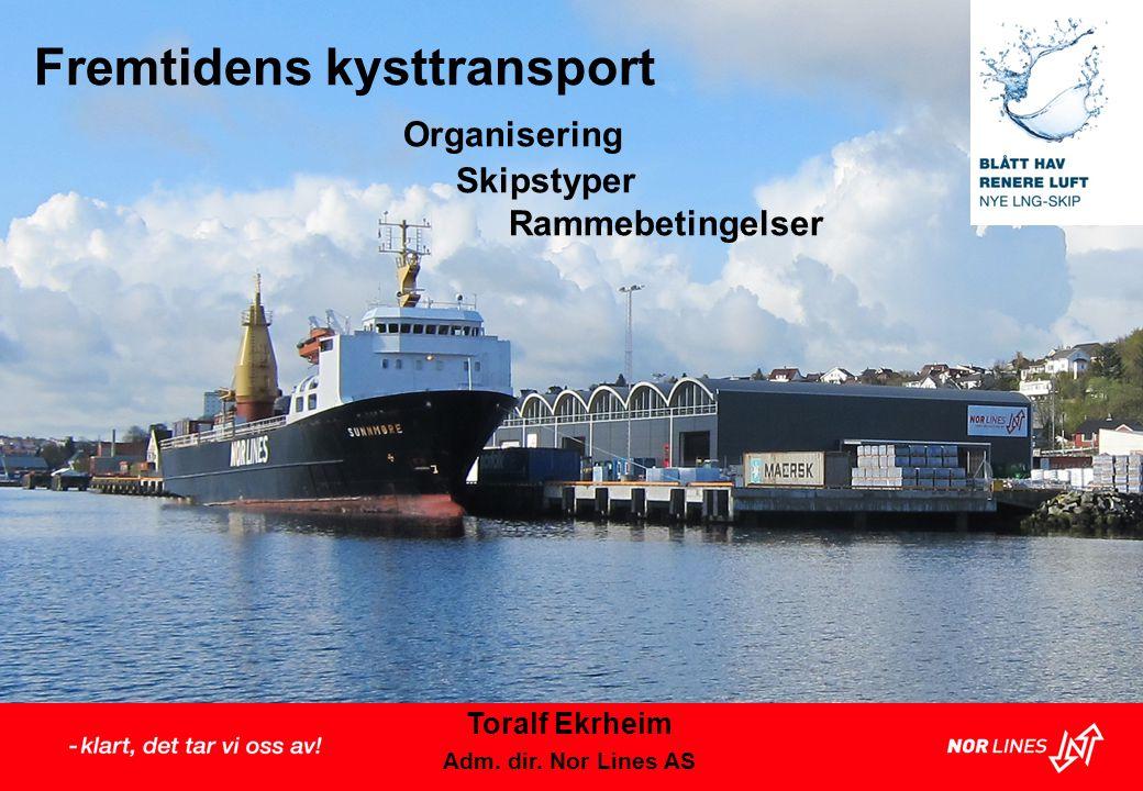 Fremtidens kysttransport Organisering Skipstyper Rammebetingelser