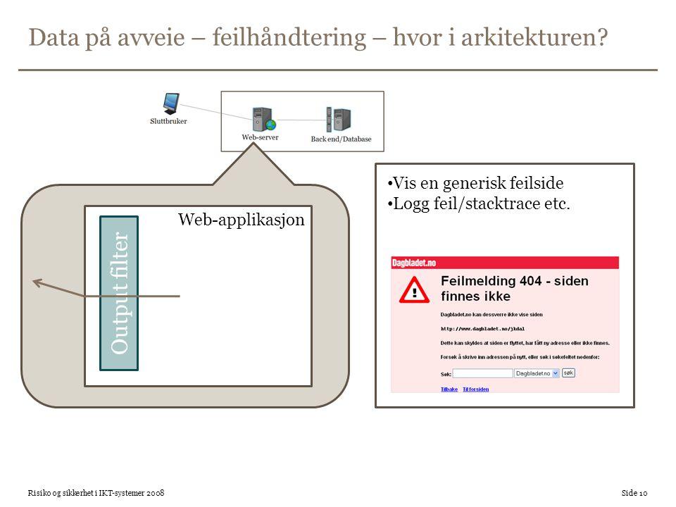 Data på avveie – feilhåndtering – hvor i arkitekturen