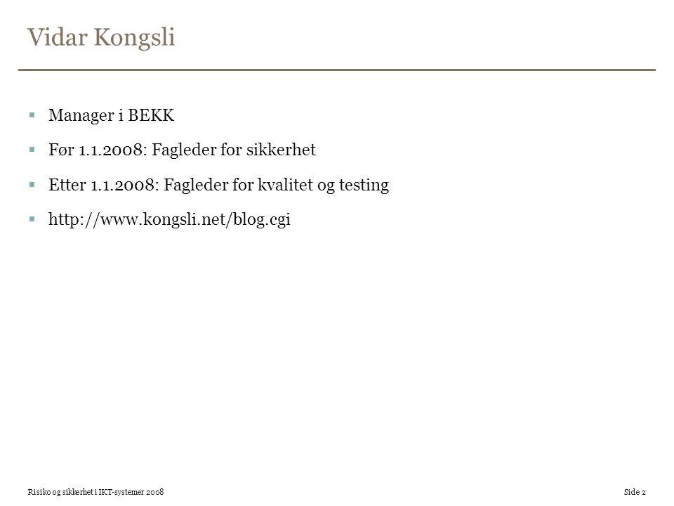 Vidar Kongsli Manager i BEKK Før 1.1.2008: Fagleder for sikkerhet