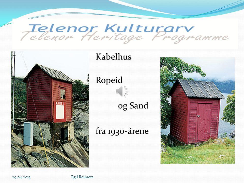 R Kabelhus Ropeid og Sand fra 1930-årene 29.04.2013 Egil Reimers