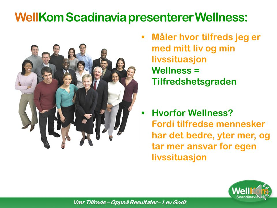 WellKom Scadinavia presenterer Wellness: