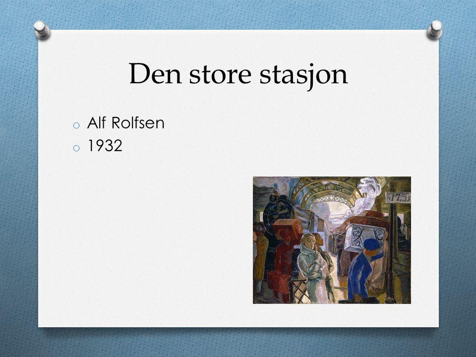Den store stasjon Alf Rolfsen 1932