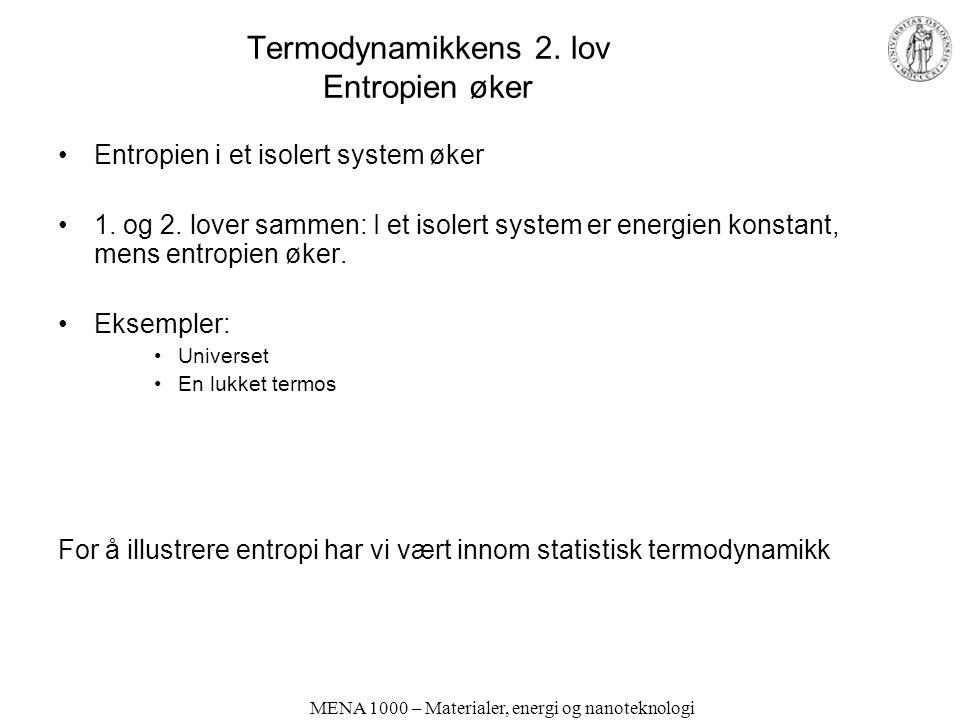Termodynamikkens 2. lov Entropien øker