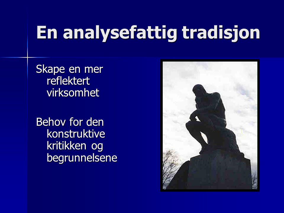 En analysefattig tradisjon