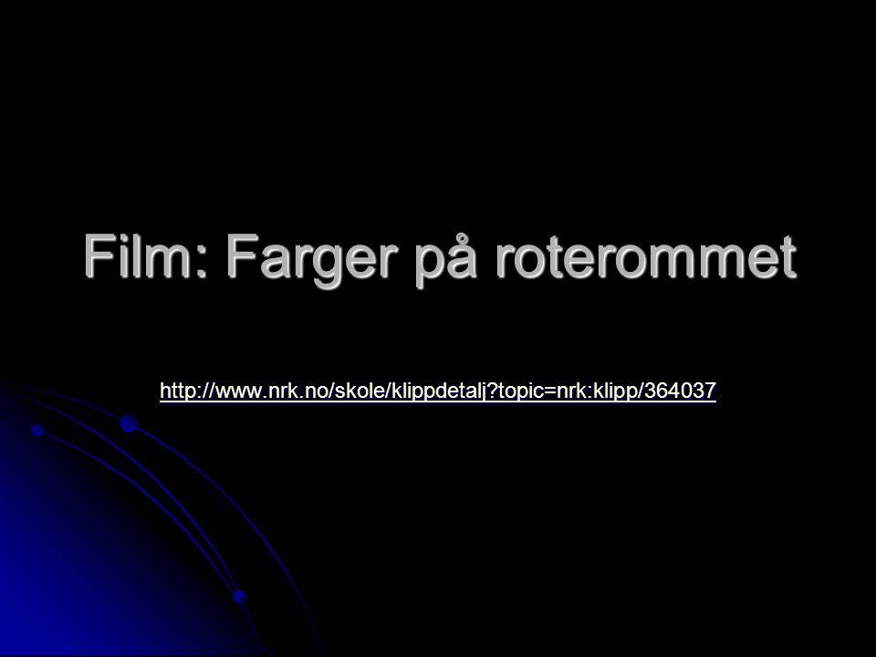 Film: Farger på roterommet