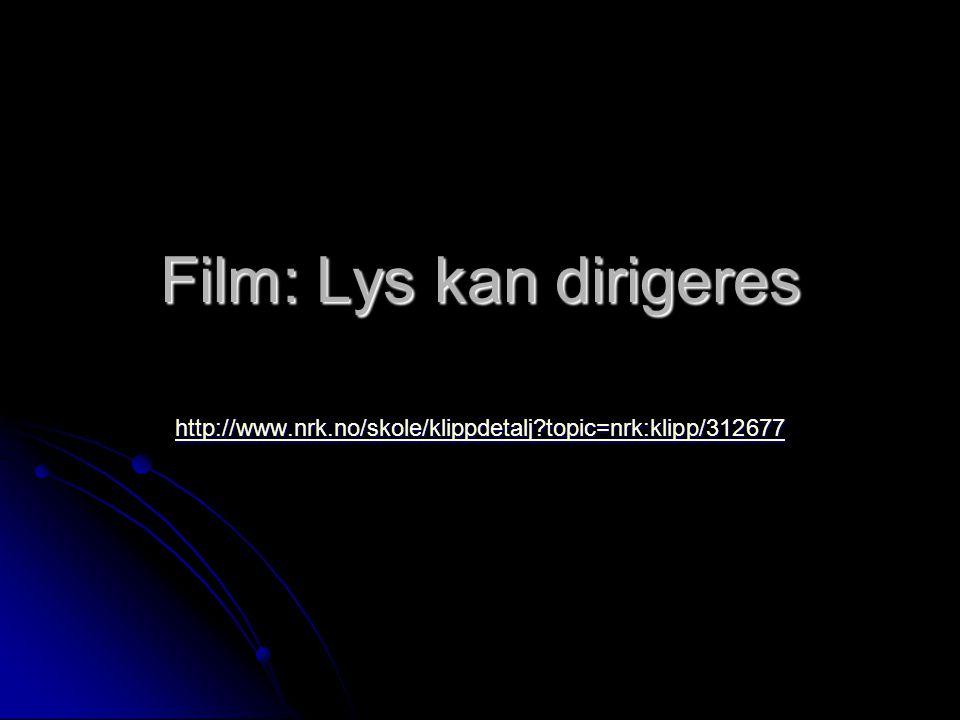 Film: Lys kan dirigeres