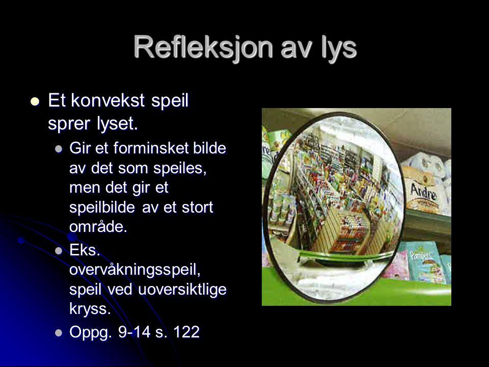 Refleksjon av lys Et konvekst speil sprer lyset.