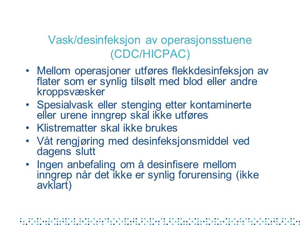 Vask/desinfeksjon av operasjonsstuene (CDC/HICPAC)