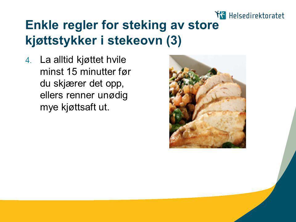 Enkle regler for steking av store kjøttstykker i stekeovn (3)