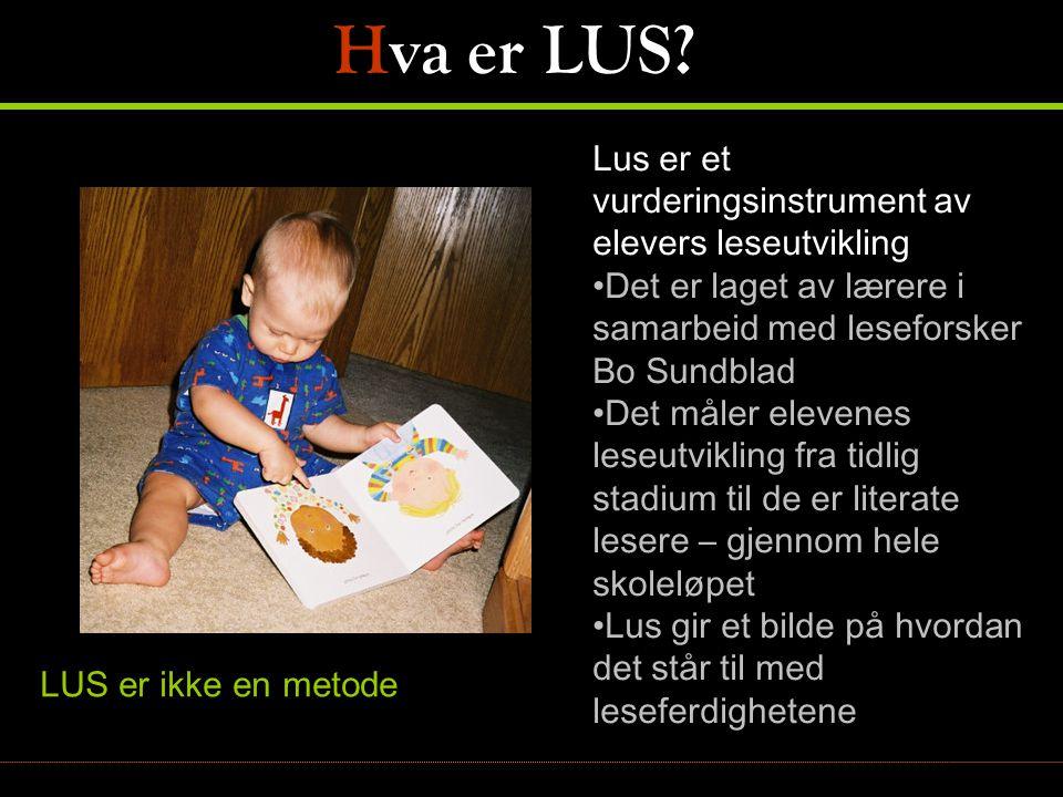 Hva er LUS Lus er et vurderingsinstrument av elevers leseutvikling