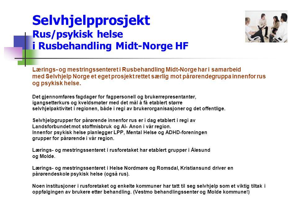 Selvhjelpprosjekt Rus/psykisk helse i Rusbehandling Midt-Norge HF