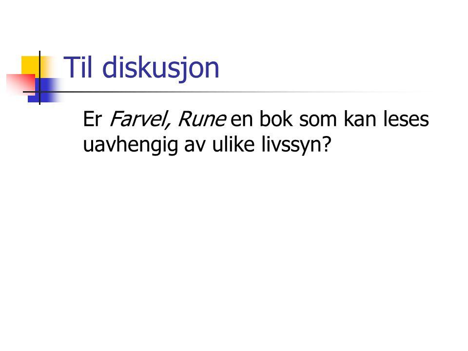 Til diskusjon Er Farvel, Rune en bok som kan leses uavhengig av ulike livssyn