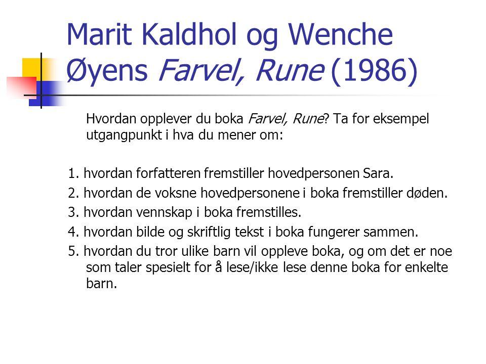 Marit Kaldhol og Wenche Øyens Farvel, Rune (1986)