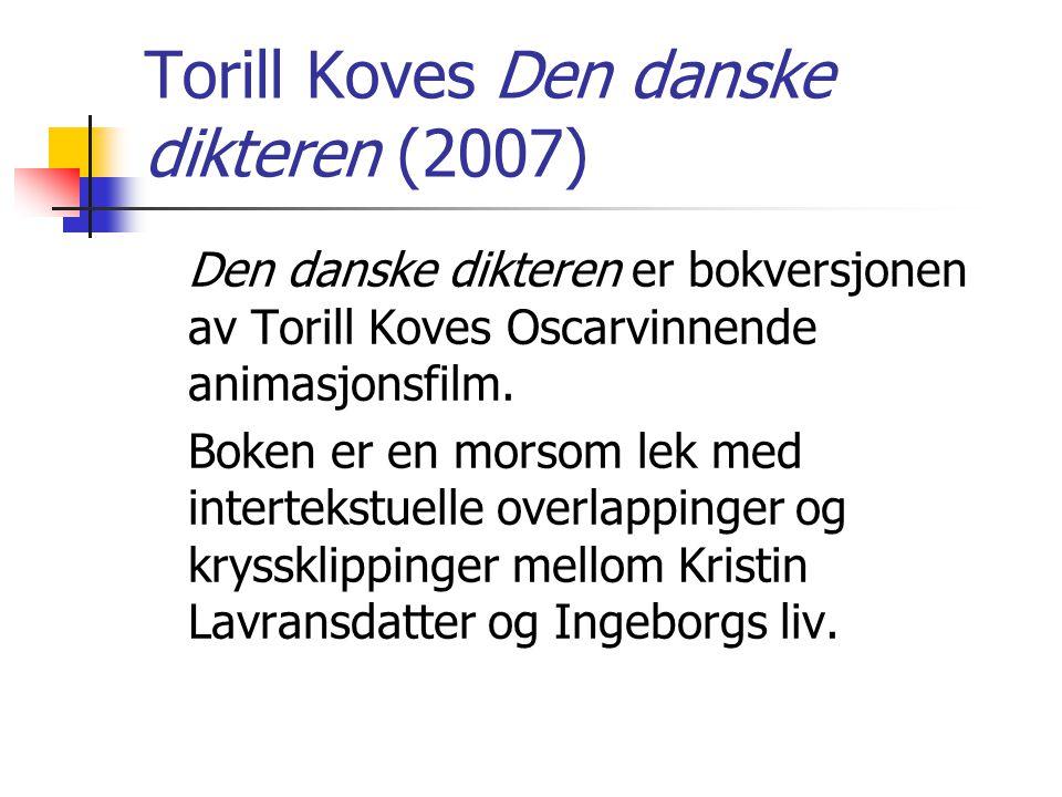 Torill Koves Den danske dikteren (2007)