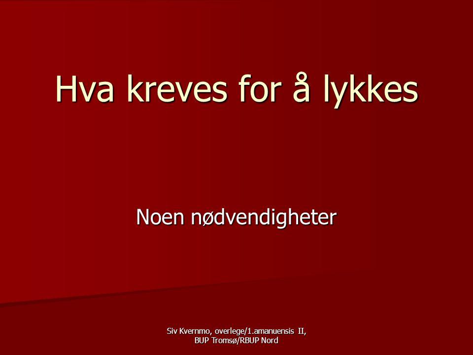 Siv Kvernmo, overlege/1.amanuensis II, BUP Tromsø/RBUP Nord