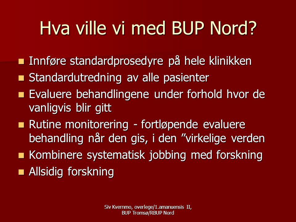 Hva ville vi med BUP Nord