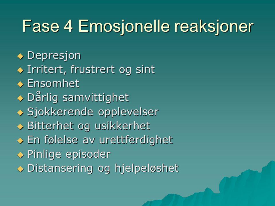 Fase 4 Emosjonelle reaksjoner