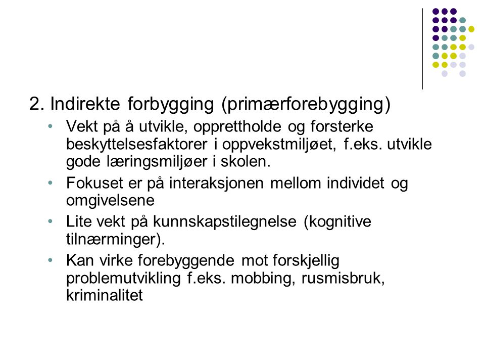 2. Indirekte forbygging (primærforebygging)