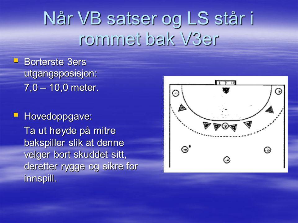 Når VB satser og LS står i rommet bak V3er