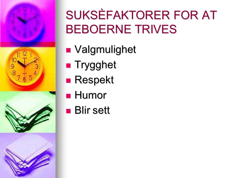 SUKSÈFAKTORER FOR AT BEBOERNE TRIVES