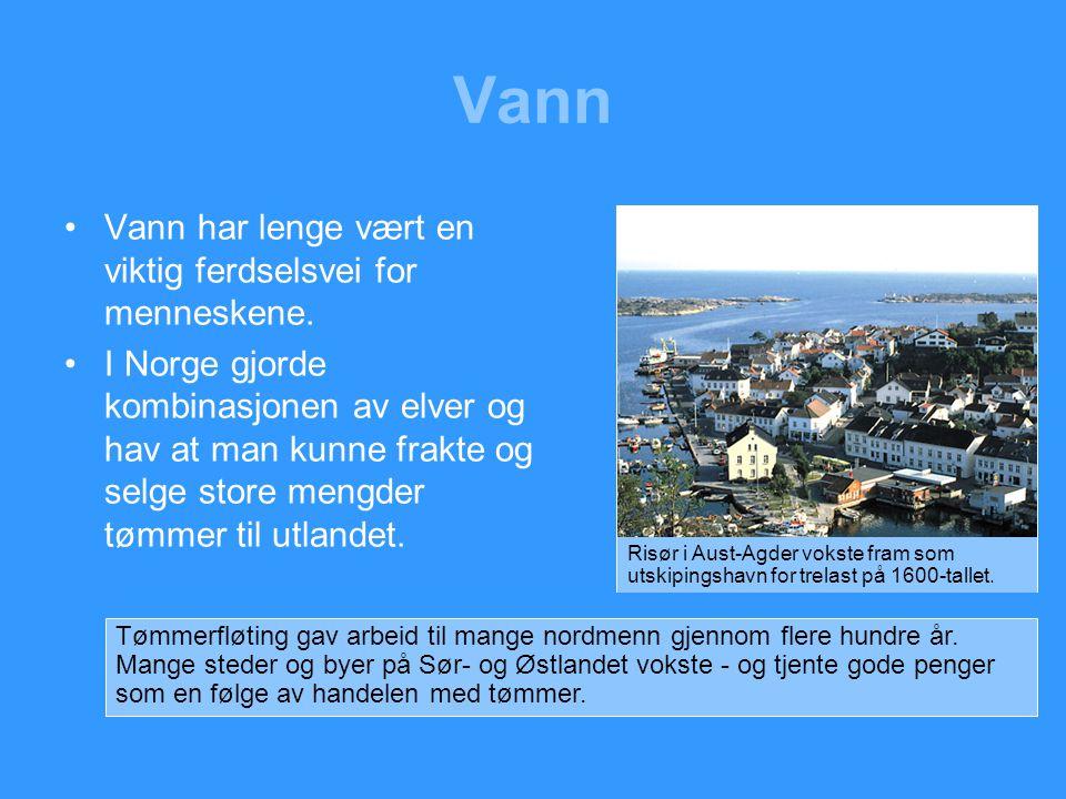 Vann Vann har lenge vært en viktig ferdselsvei for menneskene.
