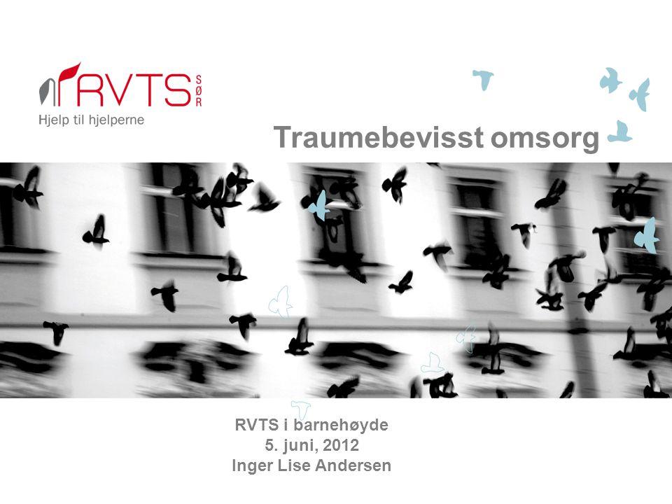 Traumebevisst omsorg RVTS i barnehøyde 5. juni, 2012