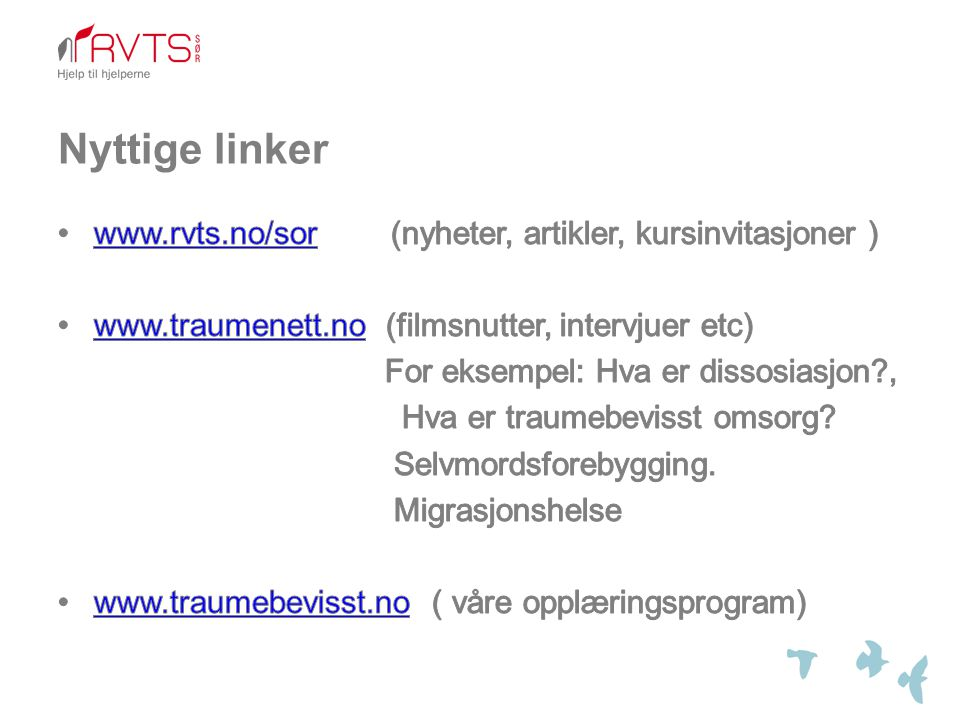 Nyttige linker www.rvts.no/sor (nyheter, artikler, kursinvitasjoner )