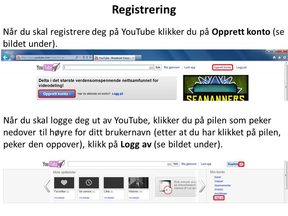 Registrering Når du skal registrere deg på YouTube klikker du på Opprett konto (se bildet under).