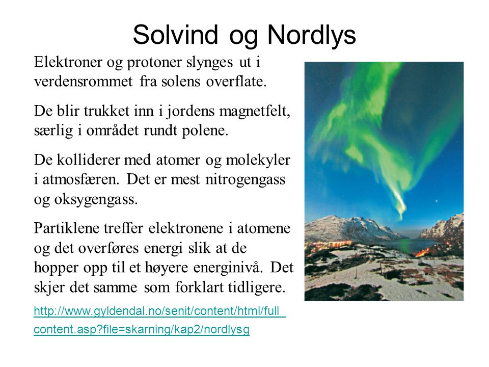 Solvind og Nordlys Elektroner og protoner slynges ut i verdensrommet fra solens overflate.