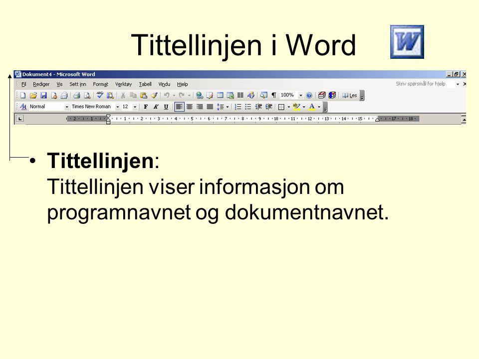 Tittellinjen i Word Tittellinjen: Tittellinjen viser informasjon om programnavnet og dokumentnavnet.