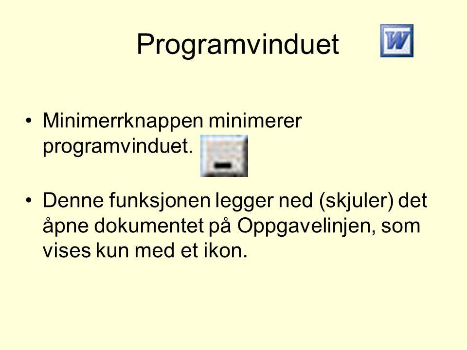 Programvinduet Minimerrknappen minimerer programvinduet.