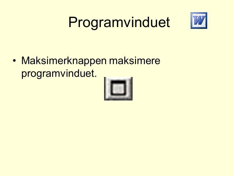 Programvinduet Maksimerknappen maksimere programvinduet.