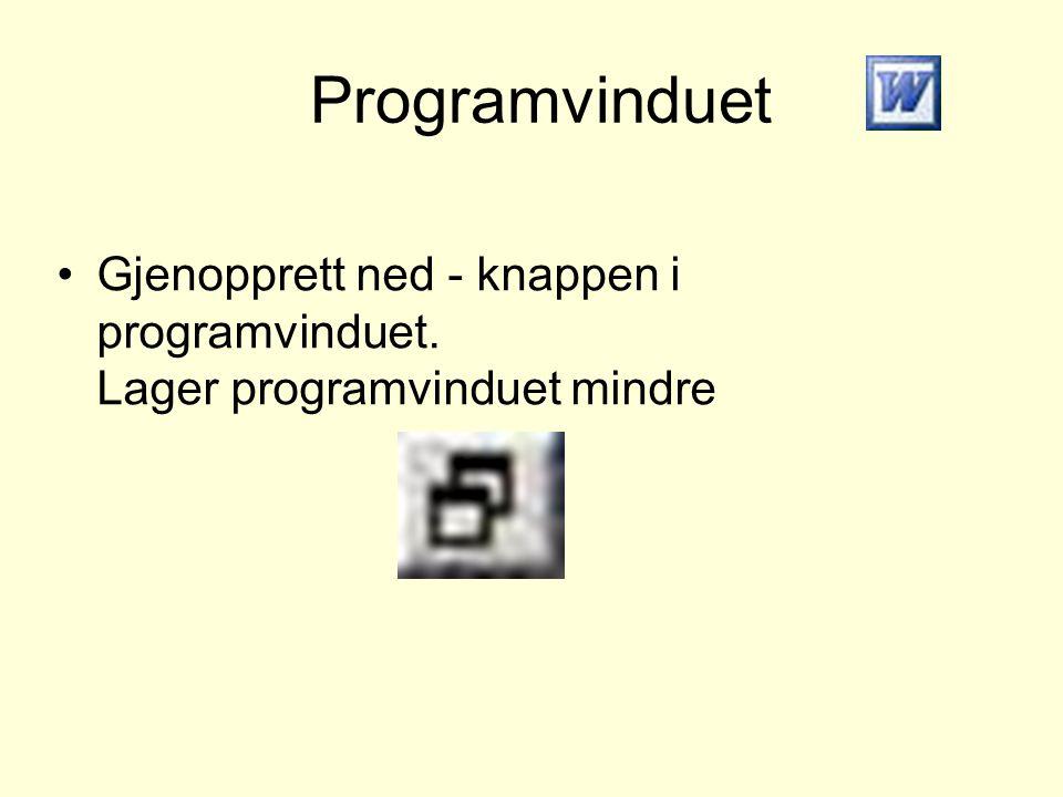 Programvinduet Gjenopprett ned - knappen i programvinduet. Lager programvinduet mindre
