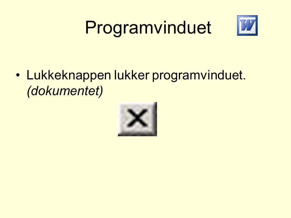 Programvinduet Lukkeknappen lukker programvinduet. (dokumentet)