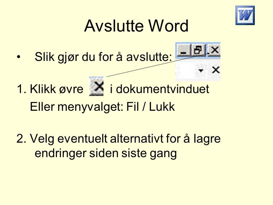 Avslutte Word Slik gjør du for å avslutte: