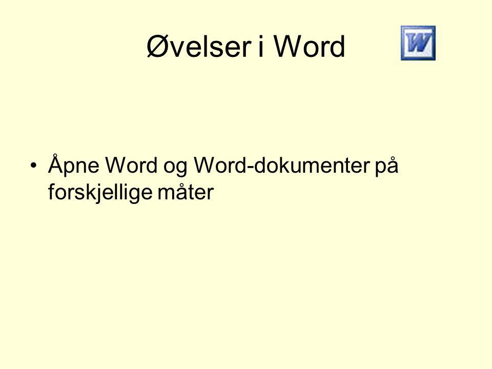 Øvelser i Word Åpne Word og Word-dokumenter på forskjellige måter