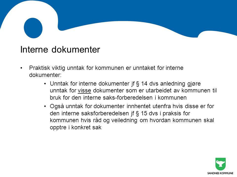 Interne dokumenter Praktisk viktig unntak for kommunen er unntaket for interne dokumenter: