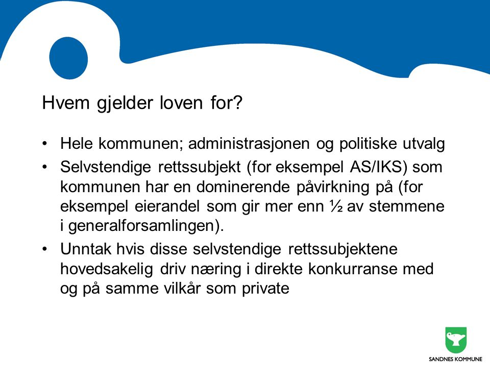 Hvem gjelder loven for Hele kommunen; administrasjonen og politiske utvalg.