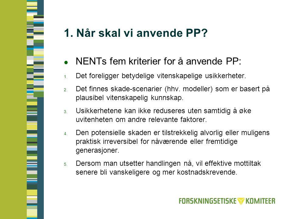 1. Når skal vi anvende PP NENTs fem kriterier for å anvende PP: