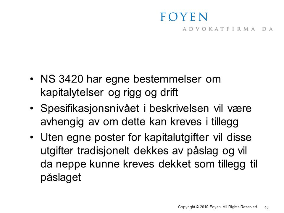 NS 3420 har egne bestemmelser om kapitalytelser og rigg og drift