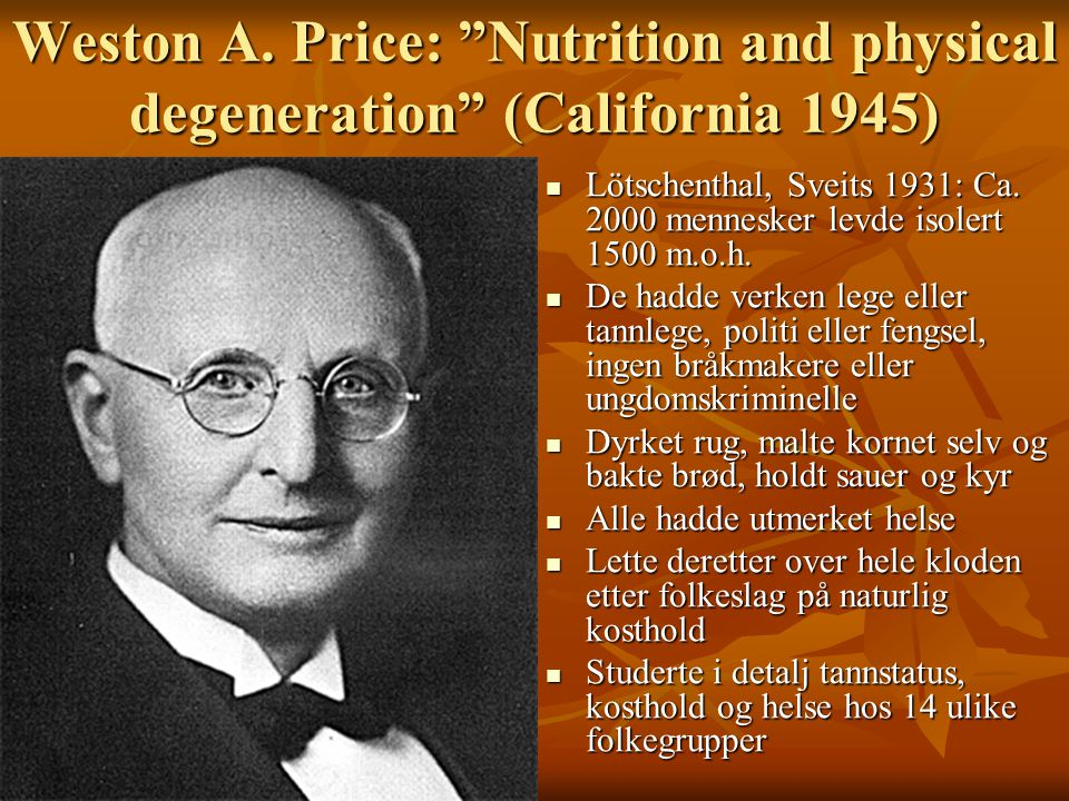 Weston A. Price: Nutrition and physical degeneration (California 1945)